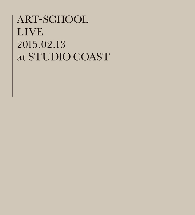 ART-SCHOOL LIVE 2015.02.13 at STUDIO COAST